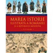Marea istorie ilustrata a Romaniei si a Republicii Moldova. Volumul 5 - Ioan-Aurel Pop, Ioan Bolovan