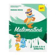 Matematica. Manual pentru clasa a IV-a, semestrul I - Mariana Mogos