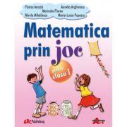 Matematica prin joc. Auxiliar pentru clasa I - Florica Ancuta
