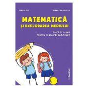 Matematica si explorarea mediului - Clasa pregatitoare - Caiet - Mirela Ilie, Marilena Nedelcu