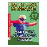 Matematica si explorarea mediului. Clasa pregatitoare. Fise de lucru diferentiate - Georgiana Gogoescu
