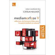 Mediamorfoze vs Reflectare, (de)formare si fake-news in spatiul mediatic si cultural - Catalin Negoita