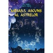 Mesajul ascuns al astrelor - Max Heindel, Augusta Heindel