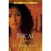 Mical volumul 1 SERIA Sotiile regelui David - Jill Eileen Smith