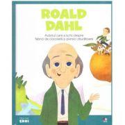 MICII EROI. Roald Dahl