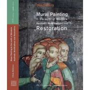 Mural Paninting in the north of Moldavia. Aesthetic Modifications and Restauration - Oliviu Boldura