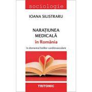 Naratiunea medicala in Romania in domeniul bolilor cardiovasculare - Ioana Silistraru