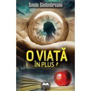 O viata in plus - Sanda Santimbreanu
