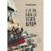 O zi din viata lui Teofil Avram - Viorel Savin