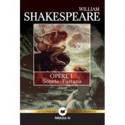 Opere vol. I: sonete, furtuna - William Shakespeare