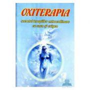 OXITERAPIA. Secretul terapiilor extraordinare cu ozon si oxigen - Gregorian Bivolaru
