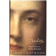 Perdita. Royal Mistress, Writer, Romantic - Sarah Gristwood