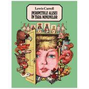 Peripetiile Alisei in Tara Minunilor - Lewis Carroll