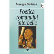 Poetica romanului interbelic - Gheorghe Glodeanu