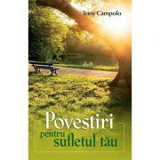 Povestiri pentru sufletul tau - Tony Campolo