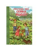 Prietenul meu, cerbul Ruggy - Mabel Earp Cason