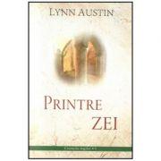 Printre Zei volumul 5 SERIA Cronicile regilor - Lynn Austin