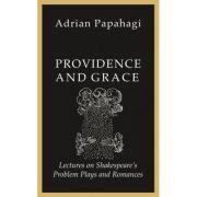 Providence and Grace - Adrian Papahagi