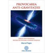 Provocarea anti-gravitatiei - Marcel Pages