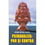 Psihanaliza, pro si contra - Pierre-Henry Castel
