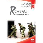 Romania in calea amenintarii teroriste - Cristian Miu, Tudor Mamaligan, Constantin Stefan