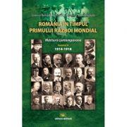Romania in timpul Primului Razboi Mondial. Marturii contemporane, vol. 2 - Dumitru Preda