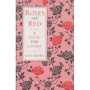 Roses are Red. A Book for Lovers - Kate Moore