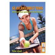 Sa Jucam Corect Tenis - Peter Scholl