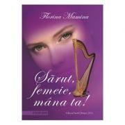 Sarut, femeie, mana ta! - Florina Mamina