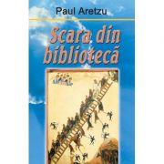 Scara din biblioteca - Paul Aretzu