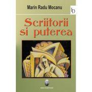 Scriitorii si puterea - Marin Radu Mocanu