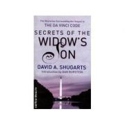 Secrets Of The Widow's Son. The Mysteries Surrounding The Sequel To The Da Vinci Code - David A. Shugarts