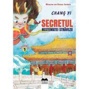 Secretul nestematei stravezii. Volumul I, Seria Monstrii din Orasul Interzis - Chang Yi