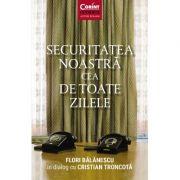 Securitatea noastra cea de toate zilele - Flori Balanescu