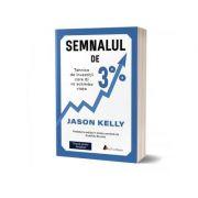 Semnalul de 3%. Tehnica de investitii care iti va schimba viata. Editia a II-a - Jason Kelly