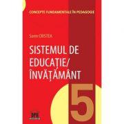Sistemul de educatie-invatamant. Volumul 5 din Concepte fundamentale in pedagogie - Sorin Cristea