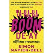 Ta-Ra-Ra-Boom-De-Ay. The Dodgy Business of Popular Music - Simon Napier-Bell