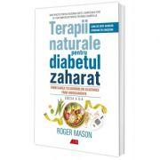 Terapii naturale pentru diabetul zaharat - Roger Mason