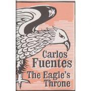 The Eagle's Throne - Carlos Fuentes
