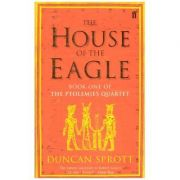 The House of Eagle - Duncan Sprott
