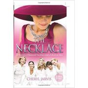THE NECKLACE. A True Story of 13 Women, 1 Diamond Necklace and a Fabulous Idea - Cheryl Jarvis