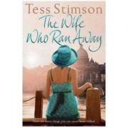 The Wife Who Ran Away - Tess Stimson