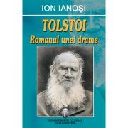 Tolstoi. Romanul unei drame - Ion Ianosi