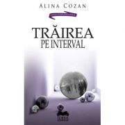 Trairea pe interval - Alina Cozan