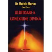 Uluitoarea conexiune divina - Melvin Morse, Paul Perry