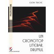 Un cronotop literar, drumul - Elena Trache