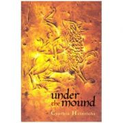 Under the Mound - Cynthia Heinrichs