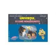 Universul, o lume nemarginita. Mapa educativa - Smaranda Maria Cioflica, Daniela Dosa