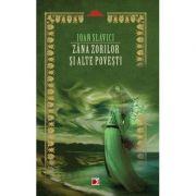 Zana - zanelor si alte povesti - Ioan Slavici