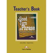 A Good Turn of phrase (idioms) Teacher's Book - Virginia Evans, Bill Blake, James Milton